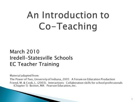 1 March 2010 Iredell-Statesville Schools EC Teacher Training Material adapted from: The Power of Two, University of Indiana, 2005: A Forum on Education.