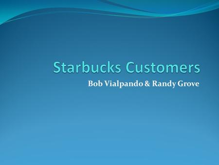 Bob Vialpando & Randy Grove. Subject Area: Statistics.