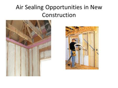 Air Sealing Opportunities in New Construction. Fiber Vs Foam. The Game is On! Corning's groundbreaking air-sealing study, give us a better understanding.