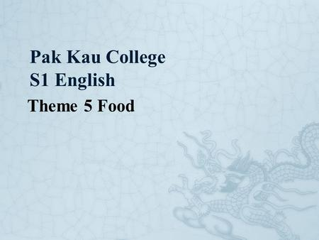 Pak Kau College S1 English Theme 5 Food. My favourite breakfast – Tuna Sandwich How can I make Tuna Sandwich?