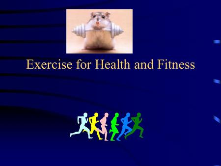 Exercise for Health and Fitness. 2 Why Exercise? Ten Determinants of aging 1. Muscle mass- age 20-44 lose 6-7 lbs./decade after age 45 2. Muscle Strength.