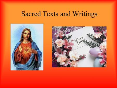 Sacred Texts and Writings. Overview The Bible Importance of the Bible The Gospels –The Gospel of Mark –The Gospel of Matthew –The Gospel of Luke –The.