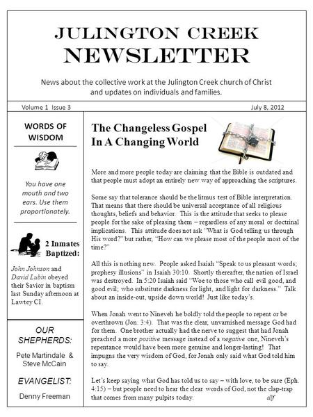 Julington Creek NEWSLETTER News about the collective work at the Julington Creek church of Christ and updates on individuals and families. Volume 1 Issue.