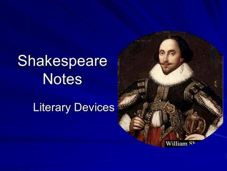 Shakespeare Notes Literary Devices. Iambic Pentameter-Confused? Let's break it up! Iambic- a poetic foot (unstressed syllable followed by a stressed syllable)