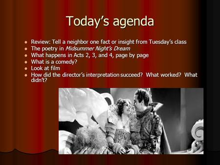 Today's agenda Review: Tell a neighbor one fact or insight from Tuesday's class Review: Tell a neighbor one fact or insight from Tuesday's class The poetry.