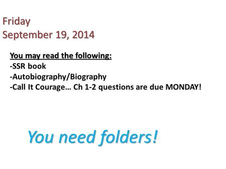 You need folders! Friday September 19, 2014
