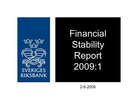 Financial Stability Report 2009:1 2-6-2009. Financial Markets.