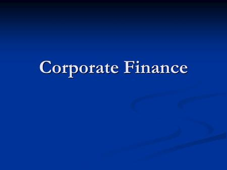 Corporate Finance. Financial Role Financial Role Better Product at low Prices Better Product at low Prices High remunerations High remunerations Development.