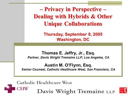 – Privacy in Perspective – Dealing with Hybrids & Other Unique Collaborations Thomas E. Jeffry, Jr., Esq. Partner, Davis Wright Tremaine LLP, Los Angeles,