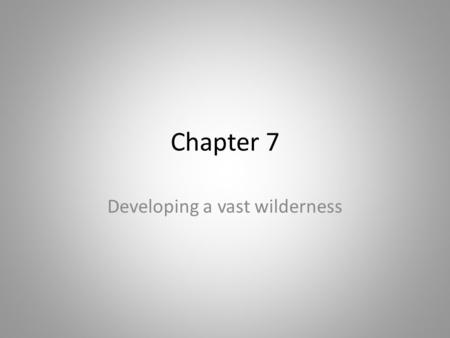 Developing a vast wilderness