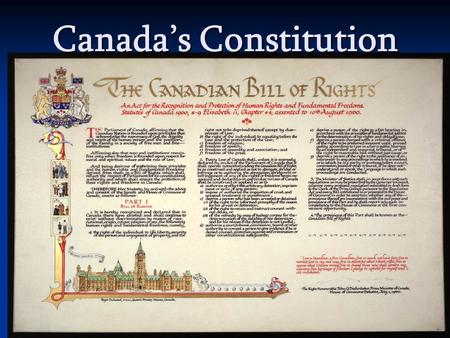 Canada's Constitution. Background  Constitution: Document that outlines the principle rules that make up the political structure of the country  Rule.