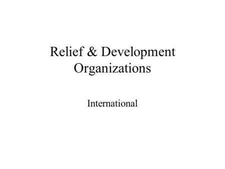 Relief & Development Organizations International.