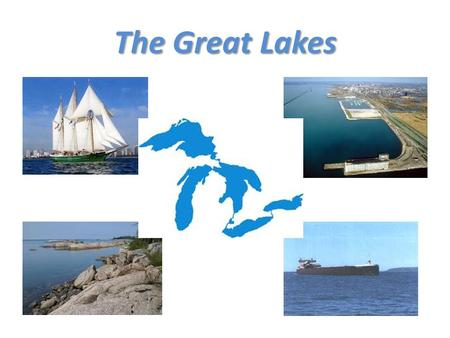 The Great Lakes. Video on the Great Lakes Our Goals We will label The Great Lakes on a map of the Great Lakes Region. We will create a 5-minute presentation,