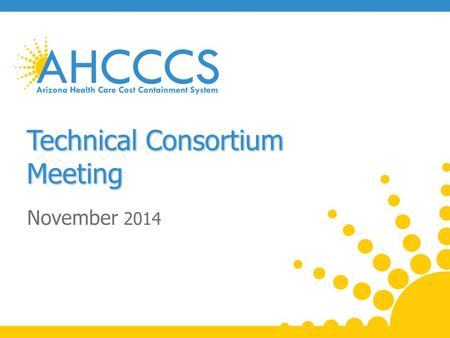 Technical Consortium Meeting November 2014. Topics: Cost Sharing (Copay) Updates Encounter Claims Data Exchange/Blind Spots Updates APR-DRG Project Updates.