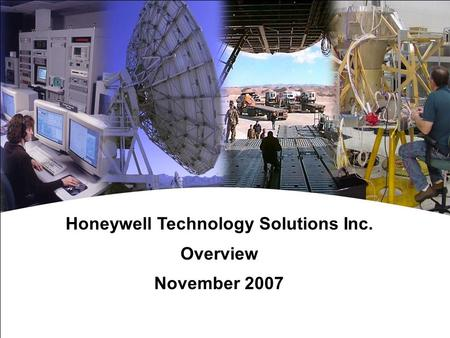 Honeywell Proprietary Honeywell.com  0 Document control number Honeywell Technology Solutions Inc. Overview November 2007.