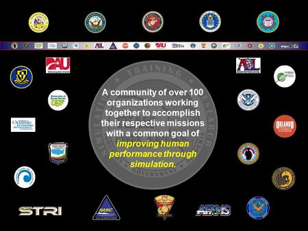 A community of over 100 organizations working together to accomplish their respective missions with a common goal of improving human performance through.