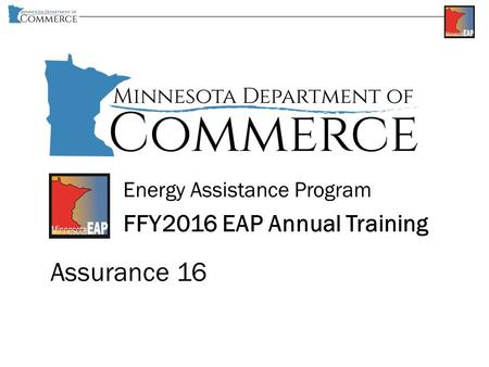Energy Assistance Program FFY2016 EAP Annual Training Assurance 16.