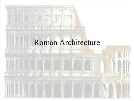 Roman Architecture. Introduction Roman culture combined different influences: –Influenced by several primitive cultures from the area in which Rome was.