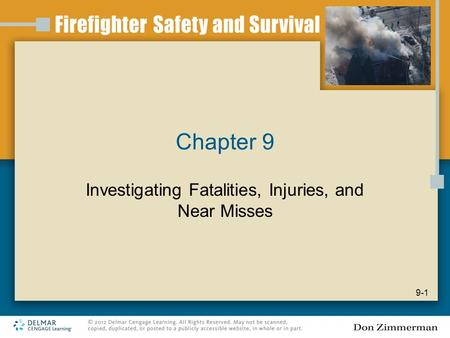 Chapter 9 Investigating Fatalities, Injuries, and Near Misses 9-1.