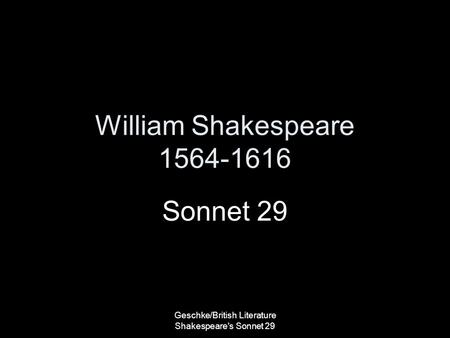 Geschke/British Literature Shakespeare's Sonnet 29