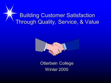 how to build customer satisfaction value and retention Customer satisfaction involves - customer creation - customer maintenance/ retention customer creation: q: how can a business entity create business entities need to build customer satisfaction how to deliver/ produce customer value & satisfaction a: use concept of value chain.