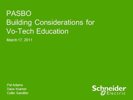 PASBO Building Considerations for Vo-Tech Education March 17, 2011 Pat Adams Dave Kramer Collin Sandifer.
