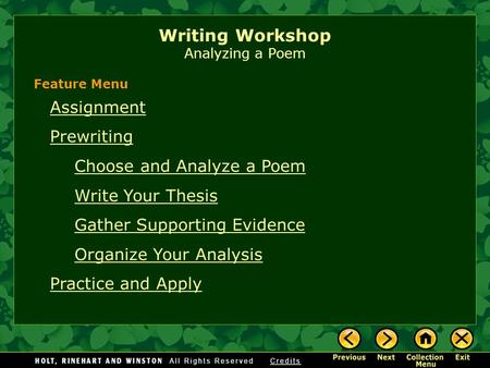 Writing Workshop Analyzing a Poem Assignment Prewriting Choose and Analyze a Poem Write Your Thesis Gather Supporting Evidence Organize Your Analysis Practice.