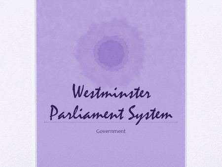 Westminster Parliament System Government. Parliament is where politicians (MPs) meet to decide laws and make decisions for the United Kingdom. It is not.