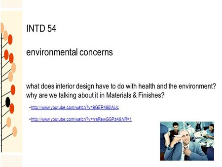 INTD 54 environmental concerns what does interior design have to do with health and the environment? why are we talking about it in Materials & Finishes?