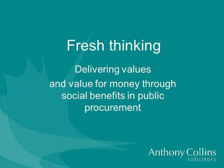 Fresh thinking Delivering values and value for money through social benefits in public procurement.