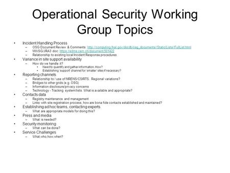 Operational Security Working Group Topics Incident Handling Process –OSG Document Review & Comments: