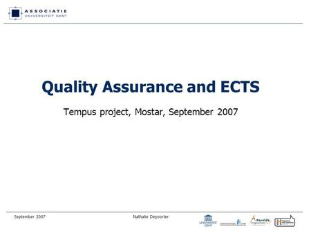 September 2007Nathalie Depoorter Quality Assurance and ECTS Tempus project, Mostar, September 2007.