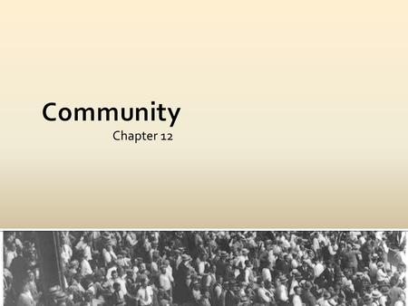 Chapter 12. The concept of community means an open partnership between management and customers where the customers feel a sense of belonging to the organization.