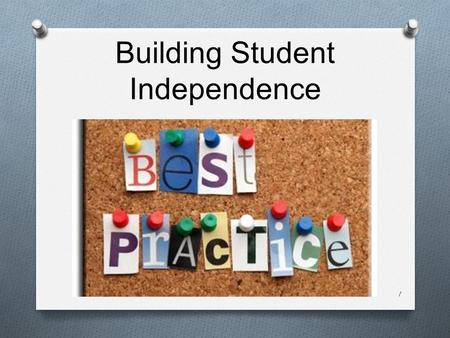 Building Student Independence 1. Getting re-connected Would you rather …? 2.