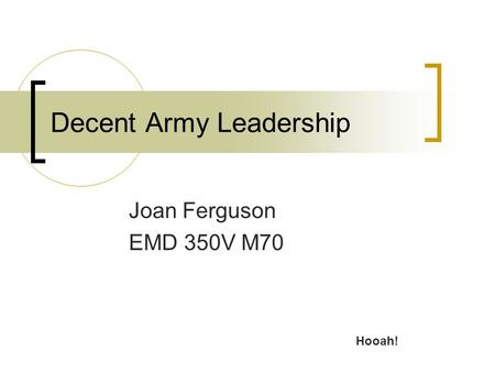 Decent Army Leadership Joan Ferguson EMD 350V M70 Hooah!