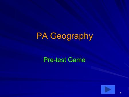1 PA Geography Pre-test Game. 2 Pennsylvania Geography 1Q. Which of the following divides Earth into northern and southern hemispheres? –North Pole –South.