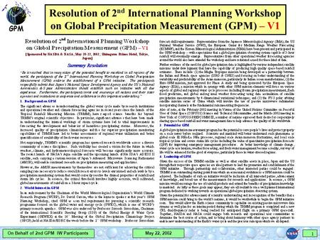 GPM May 22, 2002 On Behalf of 2nd GPM IW Participants 1 Resolution of 2 nd International Planning Workshop on Global Precipitation Measurement (GPM) –
