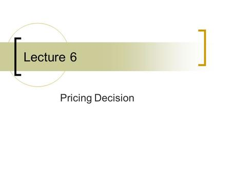 Lecture 6 Pricing Decision. 2 Pricing Direction Export pricing Within National Markets Pricing.