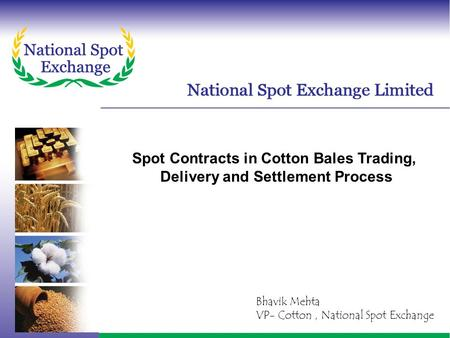 Spot Contracts in Cotton Bales Trading,