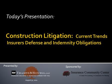 Presented by: Sponsored by: Today's Presentation: August 31, 2011.