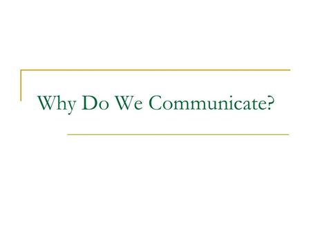 Why Do We Communicate?.
