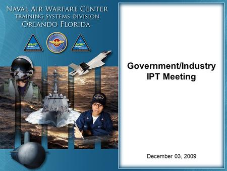 Government/Industry IPT Meeting December 03, 2009.
