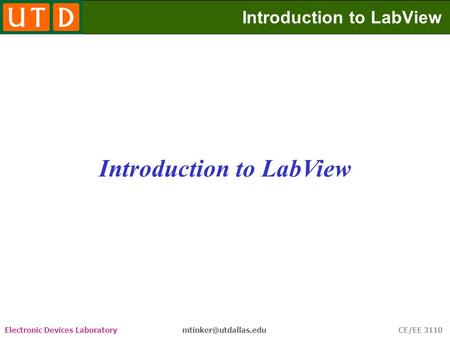 Electronic Devices Laboratory CE/EE 3110 Introduction to LabView.