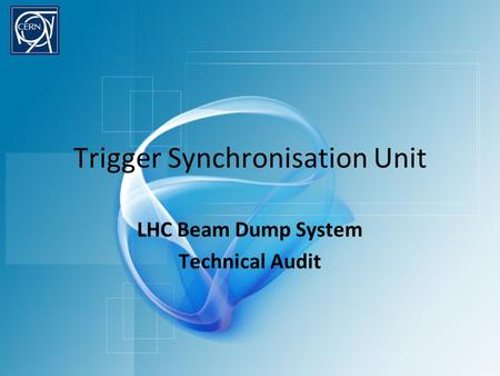 LHC Beam Dump System Technical Audit Trigger Synchronisation Unit.