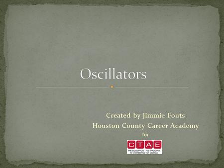 Created by Jimmie Fouts Houston County Career Academy for.