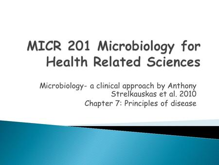 Microbiology- a clinical approach by Anthony Strelkauskas et al. 2010 Chapter 7: Principles of disease.