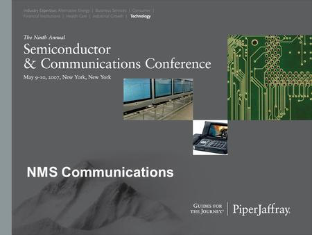 NMS Communications. www.nmscommunications.com Slide 2 Safe Harbor Statement This presentation may contain projections or other forward- looking statements.