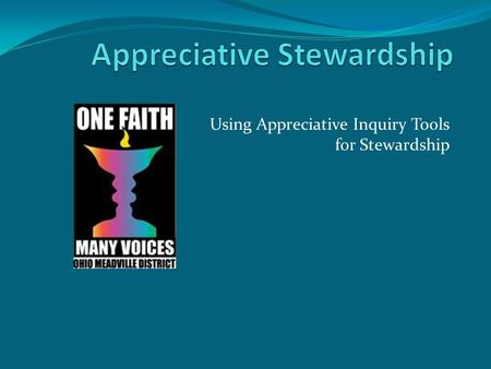 Using Appreciative Inquiry Tools for Stewardship.