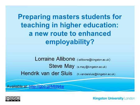 Preparing masters students for teaching in higher education: a new route to enhanced employability? Lorraine Allibone ) Steve.