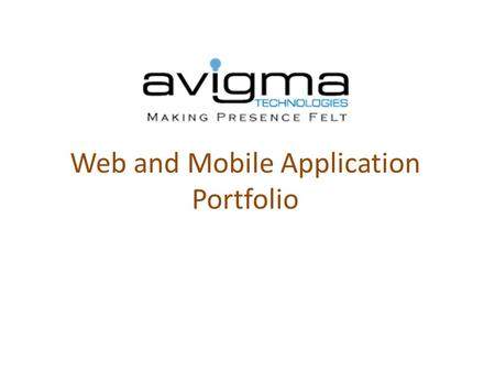 Web and Mobile Application Portfolio. About Company We are a young enterprising Web and Mobile Apps Development company based in Gurgaon, India. Over.